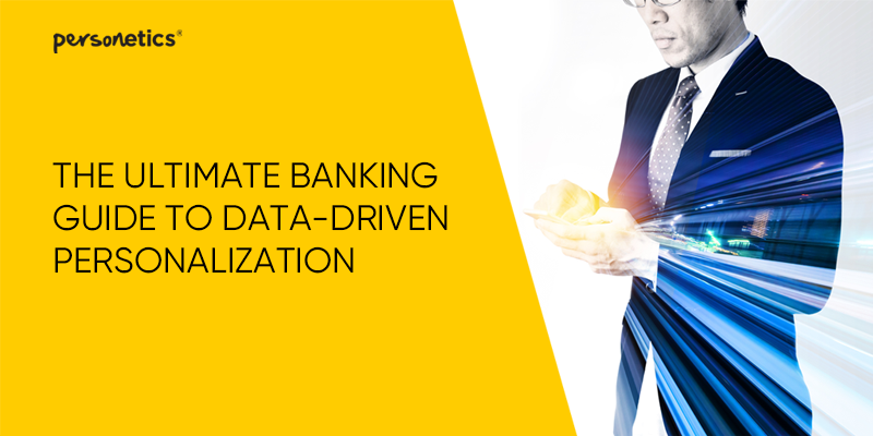The Ultimate Banking Guide to Data-Driven Personalization That Drives Growth