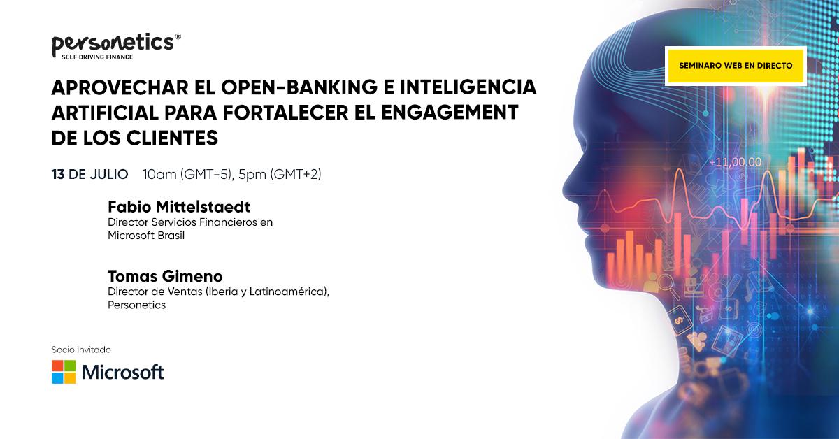 [Webinar Replay] Aprovechar el Open-Banking e Inteligencia Artificial para fortalecer el engagement de los clientes (español)