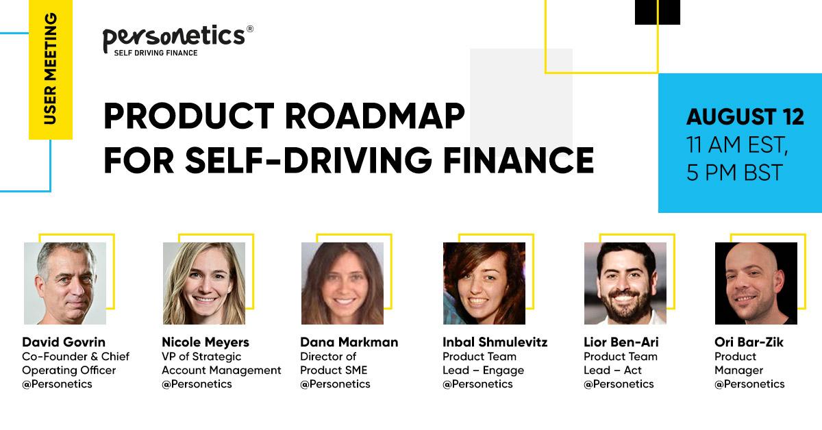 [Live Webinar] Personetics User Meeting: Product Roadmap for Self-Driving Finance
